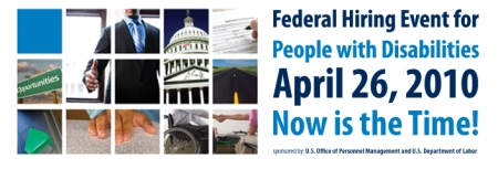 Federal Hiring Event for People with Disabilities 4/26/10.