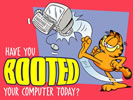 Have you booted your computer today?