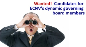 Wanted!  Candidates for ECNV's Dynamic Governing Board Members